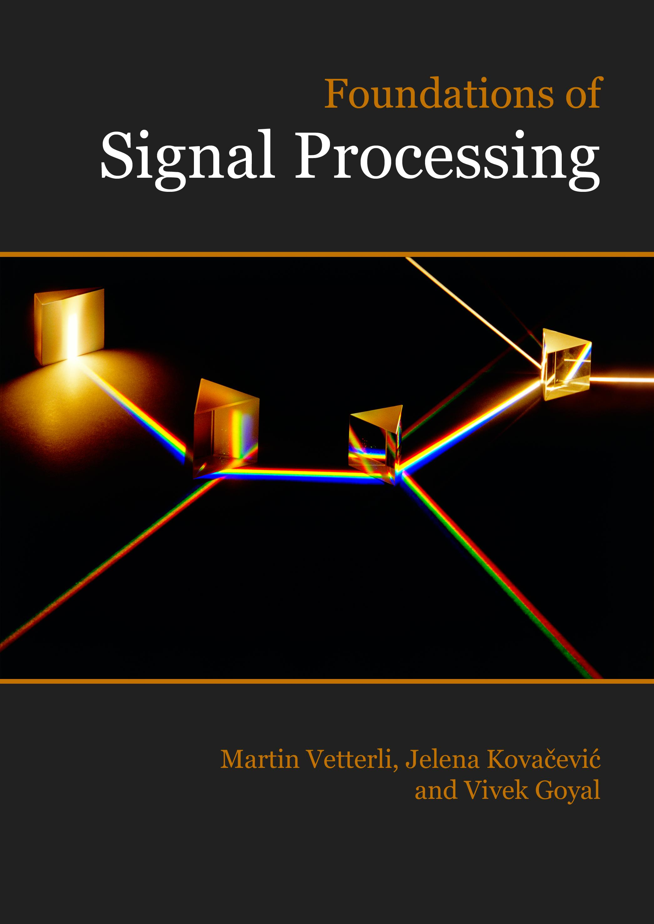 Signal Processing: Foundations by Vetterli, Kovacevic, and Goyal