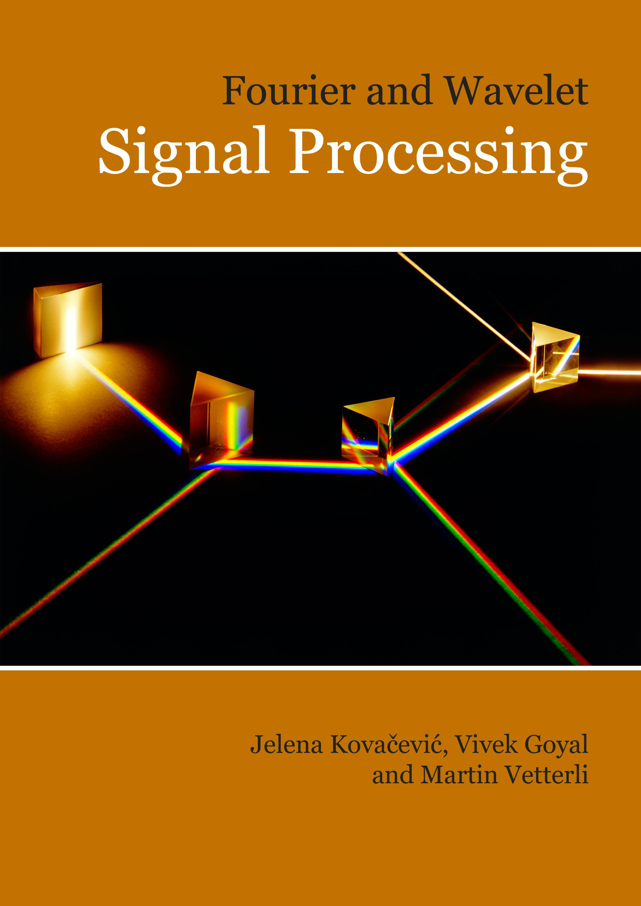 Fourier and Wavelet Signal Processing by Kovacevic, Goyal, and Vetterli